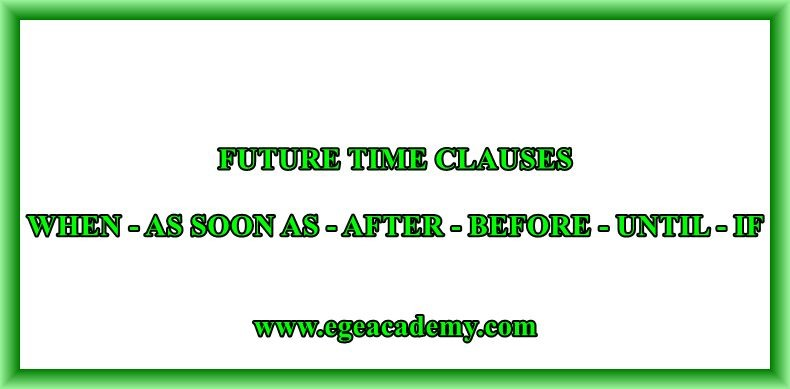 FUTURE TIME CLAUSES EXERCISES